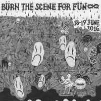 Burn The Scene For Fun